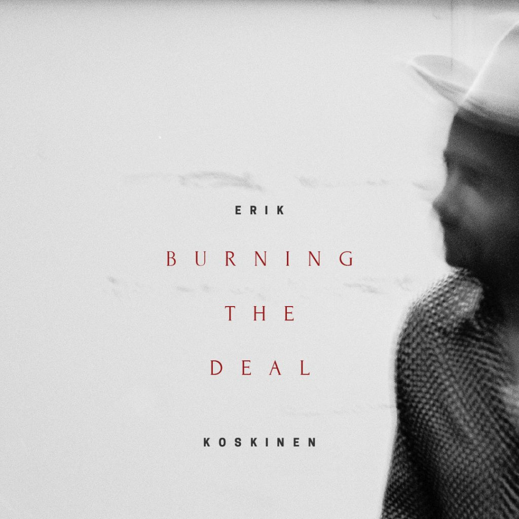 Erik Koskinen - Burning the Deal Album Cover